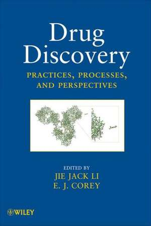 Drug Discovery: Practices, Processes, and Perspectives de Jie Jack Li