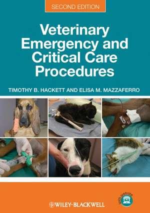 Veterinary Emergency and Critical Care Procedures de Timothy B. Hackett
