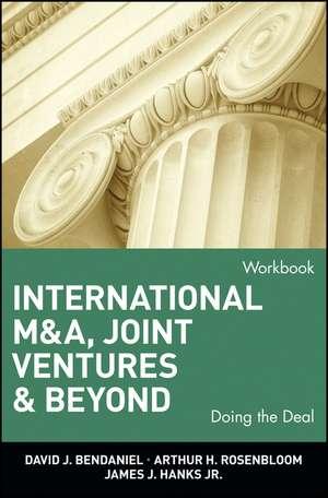 International M&A, Joint Ventures, and Beyond: Doing the Deal, Workbook de David J. BenDaniel