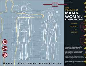 The Measure of Man and Woman: Human Factors in Design de Alvin R. Tilley