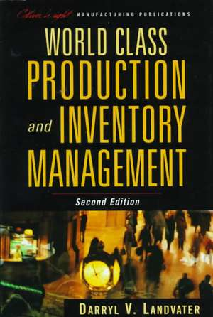 World Class Production and Inventory Management de Darryl V. Landvater