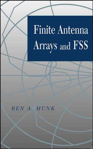 Finite Antenna Arrays and FSS de Ben A. Munk