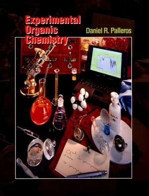 Experimental Organic Chemistry de Daniel R. Palleros
