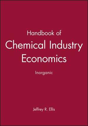Handbook of Chemical Industry Economics, Inorganic de Jeffrey R. Ellis