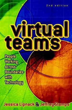 Virtual Teams: People Working Across Boundaries with Technology de Jessica Lipnack