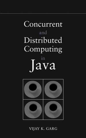 Concurrent and Distributed Computing in Java de Vijay K. Garg