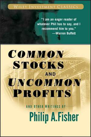 Common Stocks and Uncommon Profits and Other Writings de Philip A. Fisher