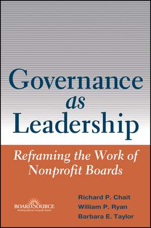 Governance as Leadership: Reframing the Work of Nonprofit Boards de Richard P. Chait