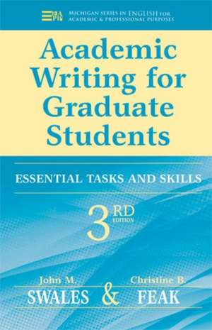 Academic Writing for Graduate Students, 3rd Edition: Essential Tasks and Skills de John M. Swales