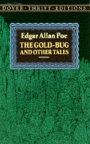 The Gold-Bug and Other Tales de Edgar Allan Poe