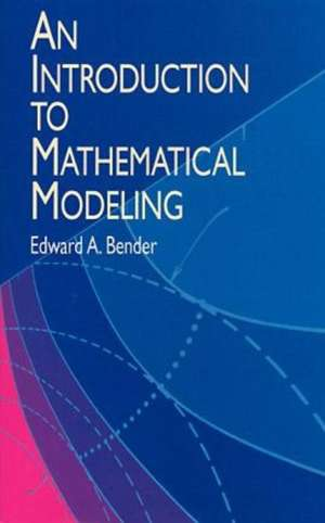 An Introduction to Mathematical Modeling de Edward A. Bender