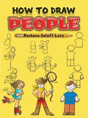 How to Draw People de Barbara Soloff Levy