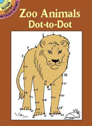 Zoo Animals Dot-To-Dot:  Designs and Techniques de Barbara Soloff-Levy