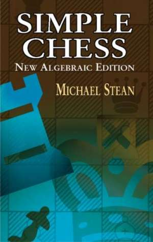 Simple Chess de Michael Stean
