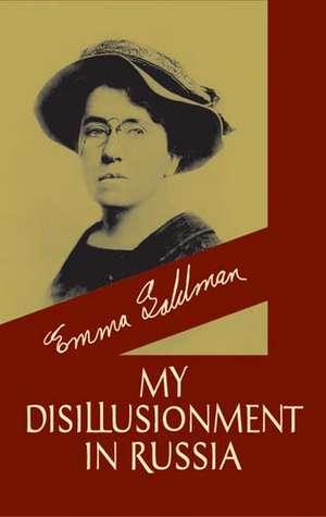 My Disillusionment in Russia de Emma Goldman
