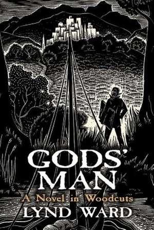 Gods' Man:  A Novel in Woodcuts de Lynd Ward