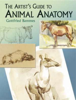 The Artist's Guide to Animal Anatomy de Gottfried Bammes