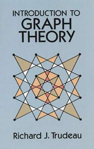 Introduction to Graph Theory de Richard J. Trudeau