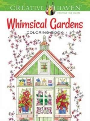Creative Haven Whimsical Gardens Coloring Book de Alexandra Cowell