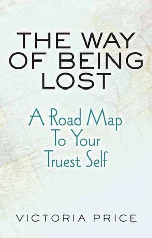 The Way of Being Lost de Victoria Price
