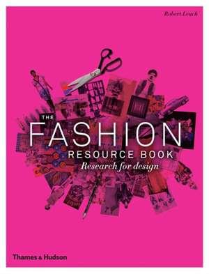 The Fashion Resource Book de Robert Leach