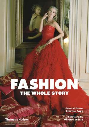 Fashion: the Whole Story de Marnie Fogg