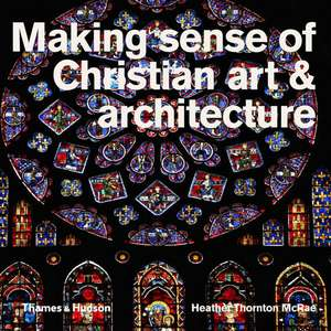Thornton McRae, H: Making Sense of Christian Art & Architect imagine