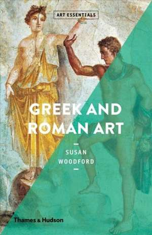 Greek and Roman Art de Susan Woodford