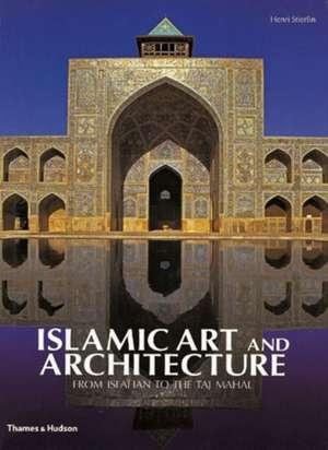 Islamic Art and Architecture de Henri Stierlin