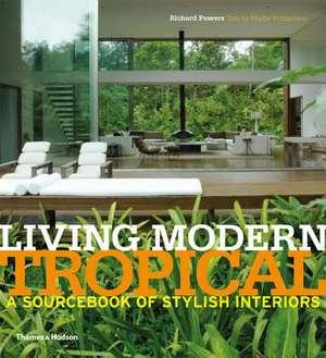Living Modern Tropical:  A Sourcebook of Stylish Interiors de Phyllis Richardson