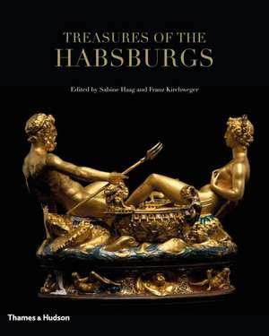 Kirchweger, F: Treasures of the Habsburgs imagine