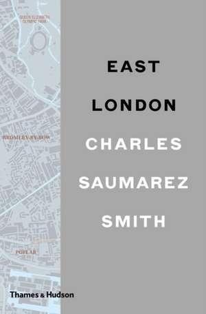 East London de Charles Saumarez Smith