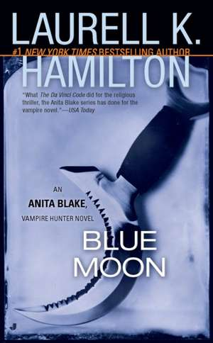 Blue Moon:  An Anita Blake, Vampire Hunter Novel de Laurell K. Hamilton