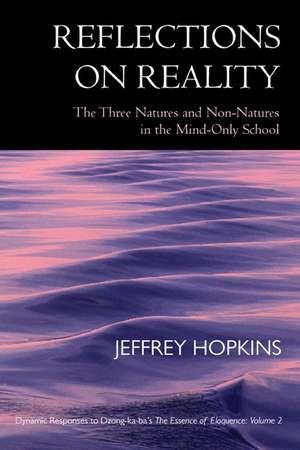 Reflections on Reality – The Three Natures & Non– Natures in the Mind–Only School de Jeffrey Hopkins
