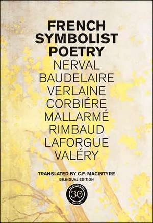 French Symbolist Poetry – Bilingual Edition (50th Anniversary Edition) de C F Macintyre
