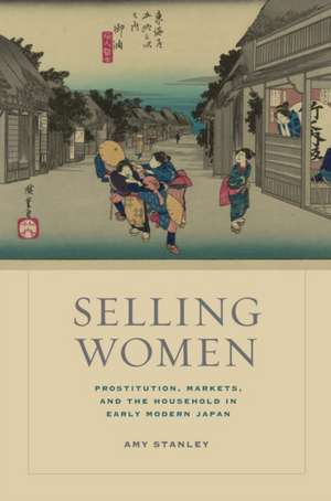 Selling Women – Prostitution, Markets, and the Household in Early Modern Japan imagine