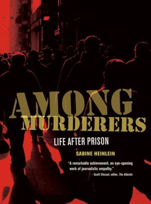 Among Murderers – Life After Prison de Sabine Heinlein