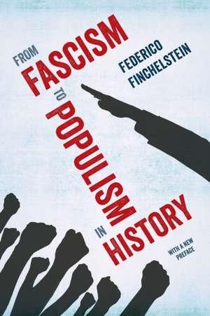 From Fascism to Populism in History de Federico Finchelstein