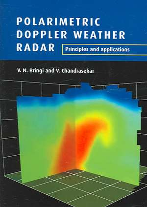 Polarimetric Doppler Weather Radar: Principles and Applications de V. N. Bringi