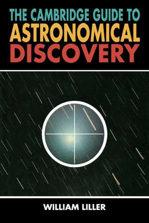 The Cambridge Guide to Astronomical Discovery de William Liller