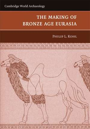 The Making Of Bronze Age Eurasia