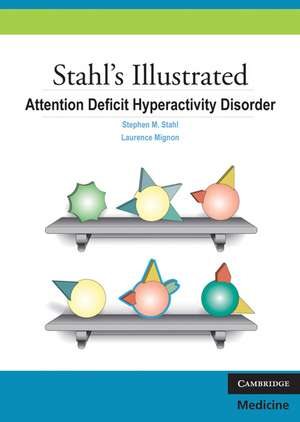 Stahl's Illustrated Attention Deficit Hyperactivity Disorder de Stephen M. Stahl