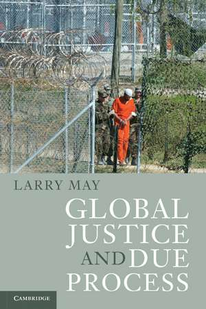 Global Justice and Due Process de Larry May