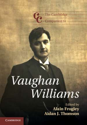 The Cambridge Companion to Vaughan Williams de Alain Frogley