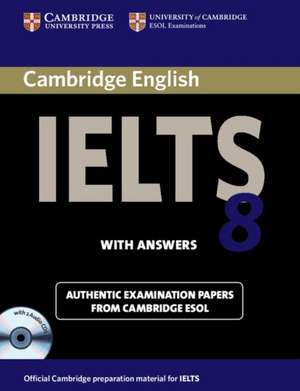 Cambridge IELTS 8 Self-study Pack (Student's Book with Answers and Audio CDs (2)): Official Examination Papers from University of Cambridge ESOL Examinations de Cambridge ESOL