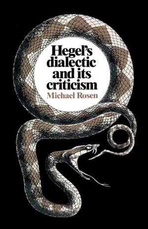 Hegel's Dialectic and its Criticism de Michael Rosen