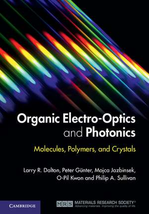 Organic Electro-Optics and Photonics: Molecules, Polymers, and Crystals de Larry R. Dalton
