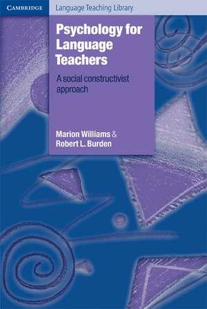 Psychology for Language Teachers: A Social Constructivist Approach de Marion Williams