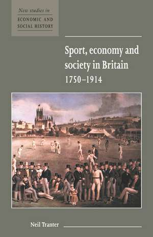 Sport  Economy And Society In Britain 1750–1914