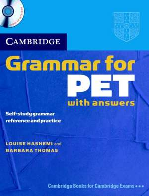 Cambridge Grammar for PET Book with Answers and Audio CD: Self-Study Grammar Reference and Practice de Louise Hashemi